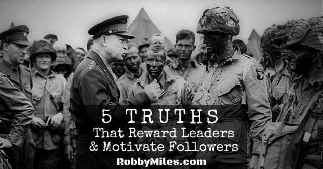5 Truths That Reward Leaders & Motivate Followers