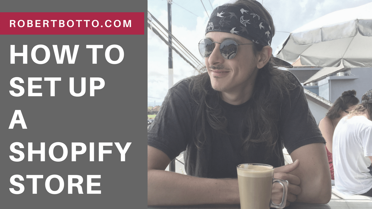 How to set up a Shopify RobertBotto.com
