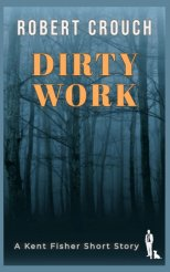 Dirty Work by Robert Crouch