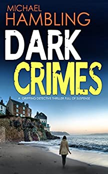 Dark Crimes by Michael Hambling