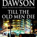 Till the Old Men Die by Janet Dawson