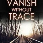Vanish Without Trace by Bill Kitson