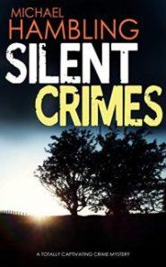 Silent Crimes by Michael Hambling