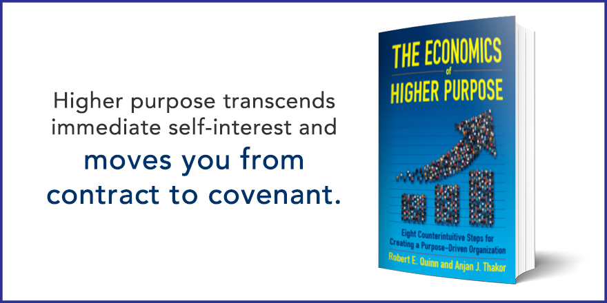 Higher purpose transcends immediate self-interest and moves you from contract to covenant.