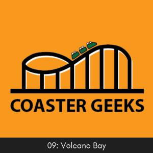 Coaster Geeks: Volcano Bay