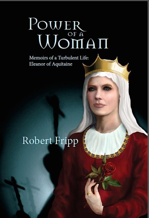 Eleanor of Aquitaine, Power of a Woman, a historical fiction novel
