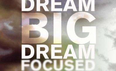 20100421_dream-big-and-dream-focused_poster_img