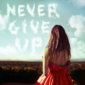 never_give_up_by_retrodiva3-d3c35hk