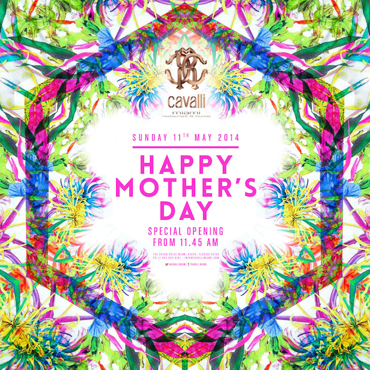 Cavalli Miami - Happy Mother's Day - Special Opening May 11th 2014