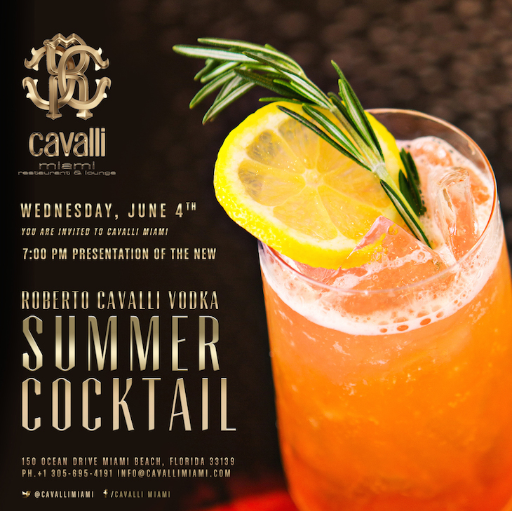 Roberto Cavalli Vodka Summer Cocktail – Wednesday June 4th at Cavalli Miami.