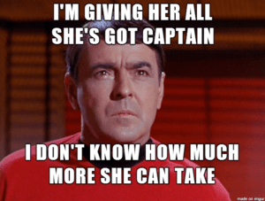 January 12 – I'm Giving Her All She's Got Captain