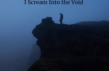 August 27 – Shouting Into The Void