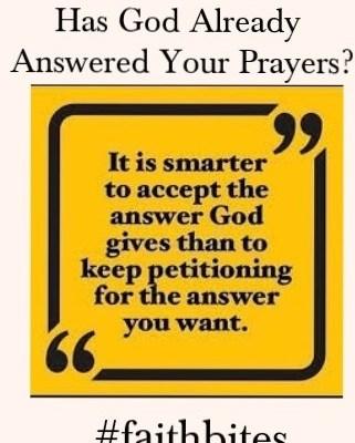 Has God already answered your prayers?