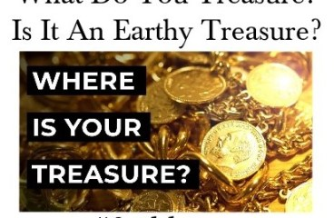 June 18 – What Do You Treasure?