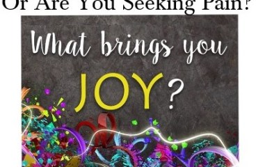 July 16 – What Brings You Joy?