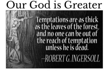 Oct 13 – Temptation is Great, God is Greater.