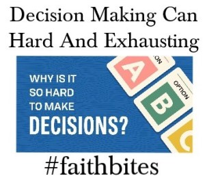 January 21 – Decision Making Is Exhausting