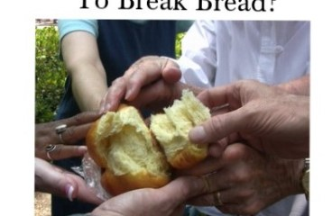 March 13- Breaking Bread. It Can Happen Anywhere