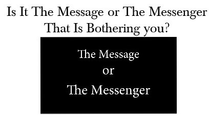 Read more about the article July 28 – Is It The Message Or The Messenger
