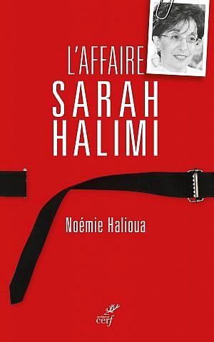 Cover of French journalist Noémie Halioua's'l'Affaire Sarah Halimi' (Hannah Assouline/Editions du Cerf)