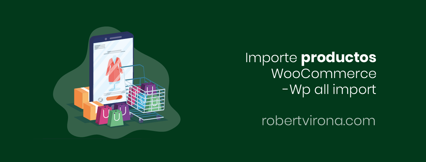 Importe Productos WooCommerce -Wp all import