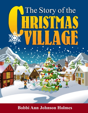The Story of the Christmas Village