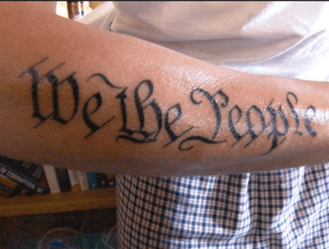 """""""We the People..."""" makes for an awesome tattoo. Otherwise, it seems to have lost its relevance to us as a country."""