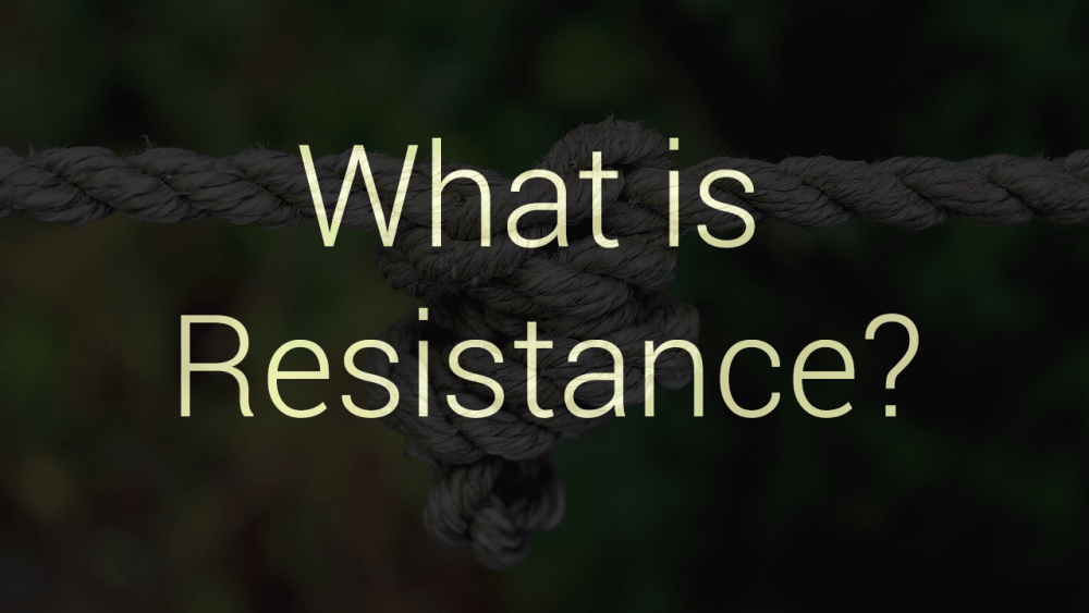 what-is-resistance-using-change-as-a-catalyst-force-life-changer-through-depression-to-flourish-a