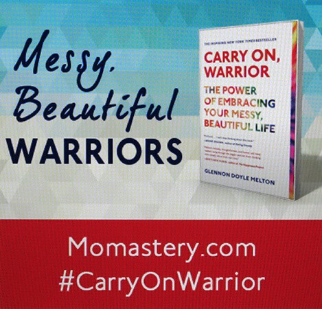 Glennon Doyle Melton's book, CARRY ON WARRIOR has just been released in paperback.