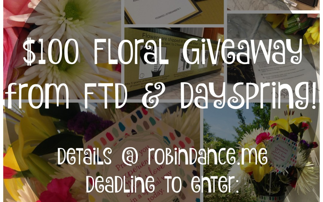 $100 Giveaway from FTD Flowers & DaySpring!!
