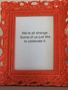 Quote about Celebrating Strange