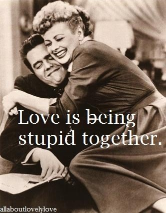 love-is-being-stupid-together-6-2