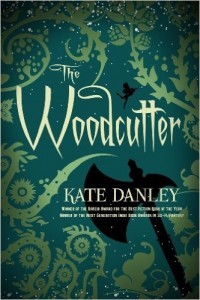 Books We Love: The Woodcutter, by Kate Danley