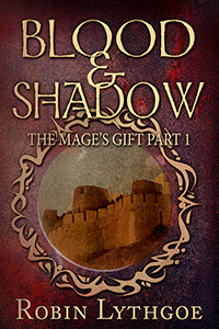 Blood and Shadow: A vengeful mage. A powerful gift. A naive youth. (Join the journey today!)