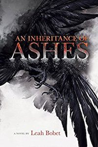 An Inheritance of Ashes, by Lea Bobet