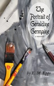 The Portrait of Geraldine Germaine, by E.M. Epps