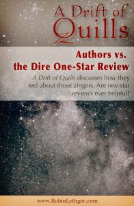 Face it—nobody likes a one-star review, whether we're authors, parents, employees, or anything else. Today A Drift of Quills discusses how they feel about those zingers. Are one-star reviews ever helpful?