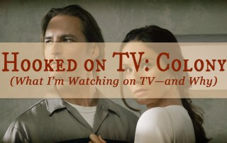 """I'm hooked on TV. I like to watch television to unwind—but also to see how stories and characters are developed, plots twist, themes are addressed, weird things happen. The current addiction is """"Colony,"""" USA Network's science-fiction drama series starring Josh Holloway and Sarah Wayne Callies."""