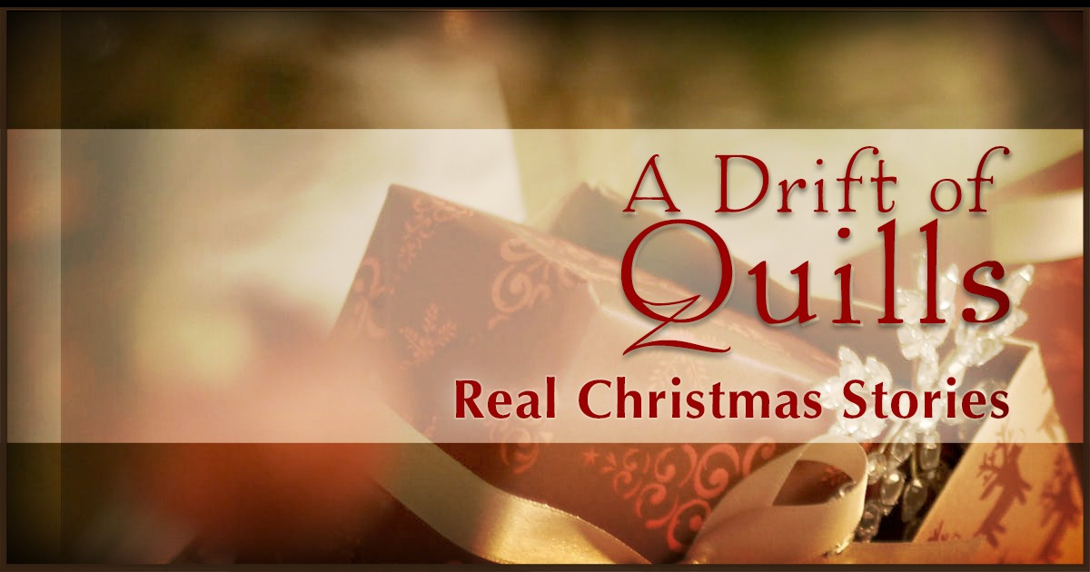 """""""A Drift of Quills"""" has real Christmas stories about getting and stories about giving. Sometimes it's hard to decide which is best! [www.robinlythgoe.com]"""
