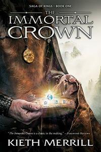 The Immortal Crown, by Kieth Merrill