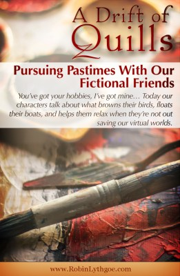 Character Hobbies: Pursuing Pastimes With Our Fictional Friends (A Drift of Quills)