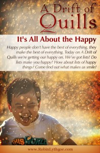 """Happy people don't have the best of everything, they make the best of everything. Today """"A Drift of Quills"""" is getting our happy on. We've got lists! [robinlythgoe.com]"""