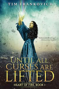Until All Curses Are Lifted, by Tim Frankovich