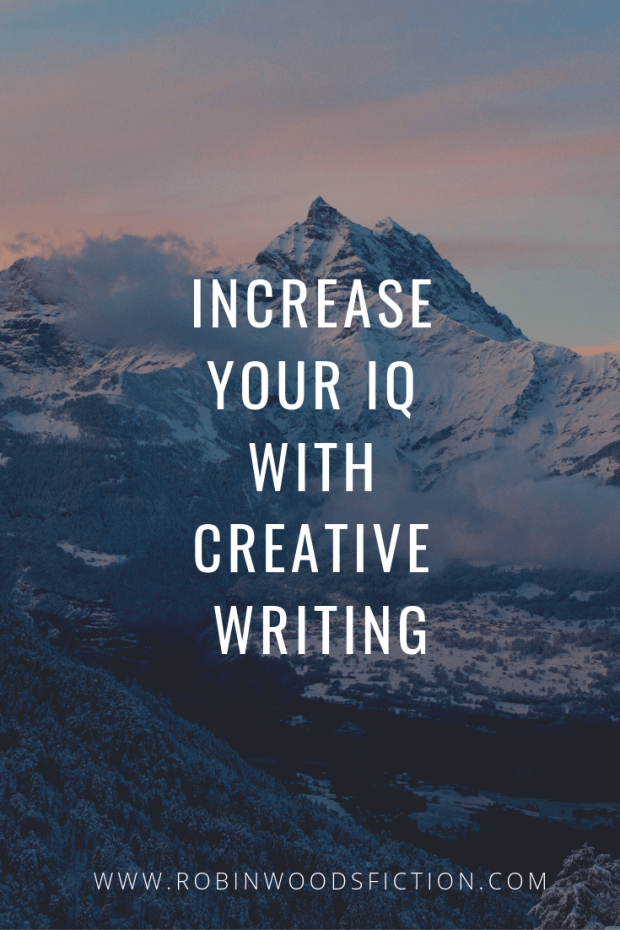 Increase Your IQ with Creative Writing | Article on www.RobinWoodsFiction.com