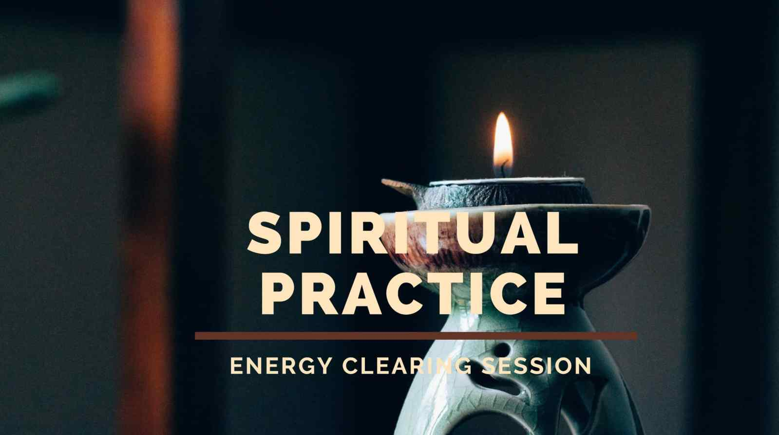 Energy Clearing for Your Spiritual Practice