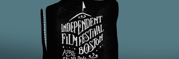 Independent Film Festival of Boston 2014