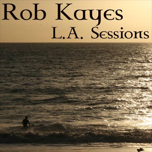 Rob-Kayes-LA-Sessions
