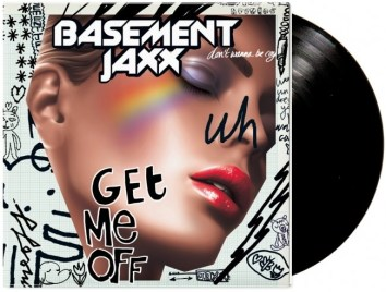 Basement Jaxx-Get Me Off (12″) drawings and type