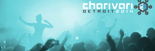 Charivari 2014: A Motor City Reunion