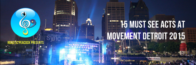 15 Must See Acts at Movement Detroit 2015